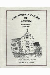 SAN AGUSTIN PARISH OF LAREDO , Marriage Book I, 1790-1857