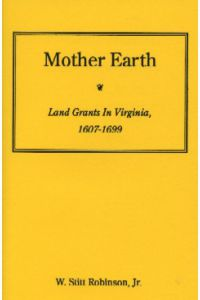 MOTHER EARTH, Land Grants in Virginia, 1607-1699