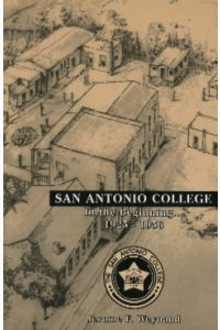 SAN ANTONIO COLLEGE, In The Beginning..1925-1956