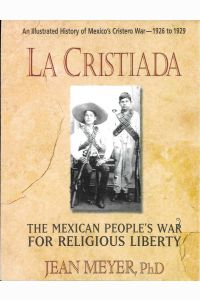 LA CRISTIADA, The Mexican People's War for Religious Liberty