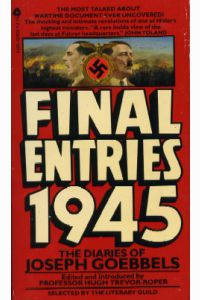 FINAL ENTRIES 1945, The Diaries of Joseph Goebbels
