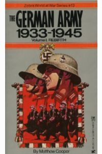THE GERMAN ARMY, 1933-1945, Volume I, Rebirth