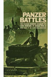 PANZER BATTLES, The Classic German Account of Tank Warfare in World War II