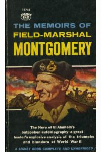 THE MEMOIRS OF FIELD-MARSHAL THE VISCOUNT MONTGOMERY, Of Alamein,K.G.