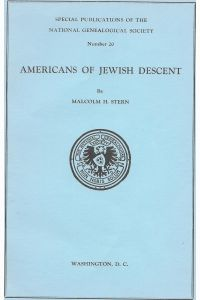 AMERICANS OF JEWISH  DESCENT,Sources of Information for Tracing Their Genealogy